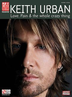 Keith Urban Love Pain & the Whole Crazy Guitar Tab Book