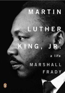 Martin Luther King, Jr. A Life (Penguin Lives Biographies), Frady