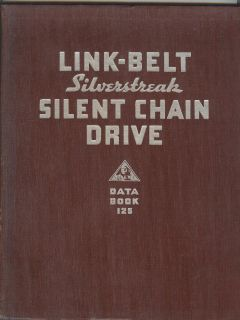 Link Belt Silverstreak Silent Chain Drive Data Book 125 from 1936