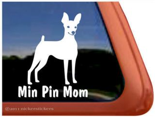 MIN PIN MOM ~ High Quality Vinyl Miniature Pinscher Dog Window Decal
